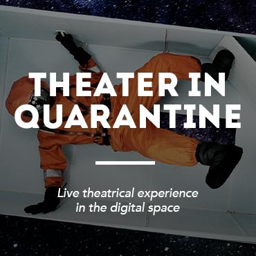 Theater in Quarantine