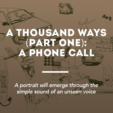 A Thousand Ways (Part One): A Phone Call